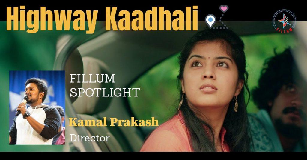 Highway Kaadhali - Directed by KAMAL PRAKASH
