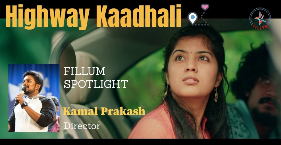 Highway Kaadhali - Directed by KAMAL PRAKASH