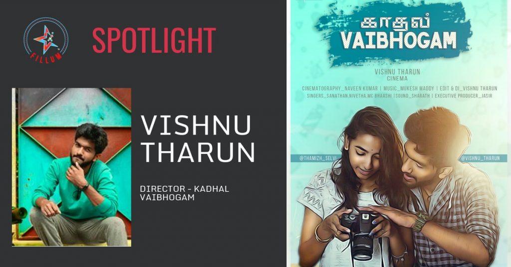 VISHNU THARUN - Directr of Kadhal Vaibhogam