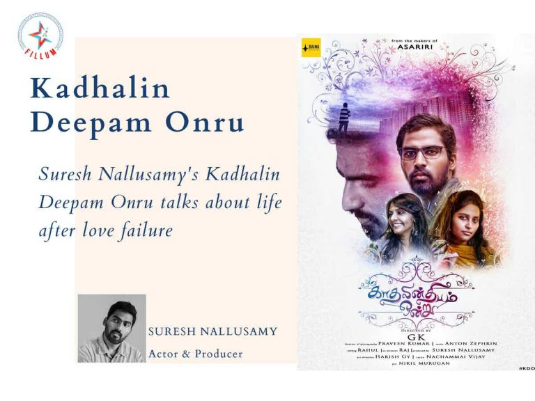 Suresh Nallusamy's Kadhalin Deepam Onru talks about life after love failure