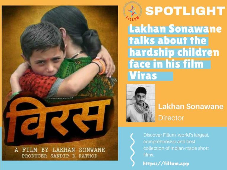 Lakhan Sonawane talks about the hardship children face in his film Viras