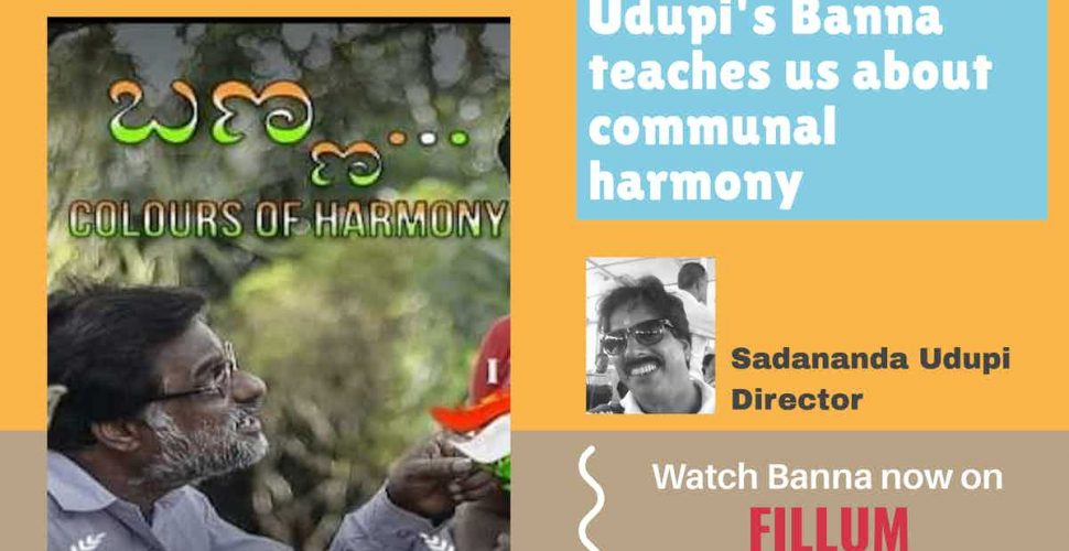Sadananda Udupi's Banna teaches us about communal harmony