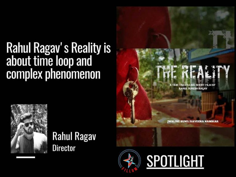 Rahul Ragav's Reality is about time loop and complex phenomenon