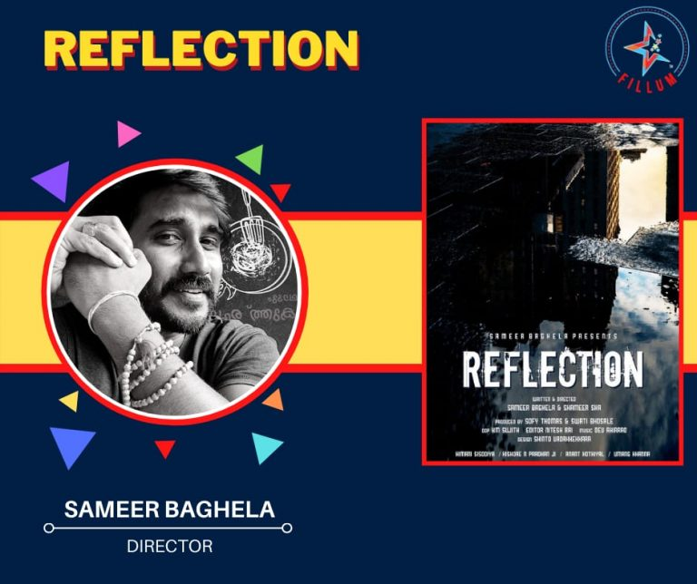Sameer Baghela The director of Reflection.